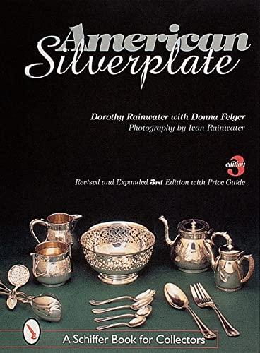 American Silverplate: Rainwater, Dorothy T.; Felger, Donna