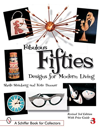 Fabulous Fifties: Designs for Modern Living (Schiffer Book for Collectors): Steinberg, Sheila, ...