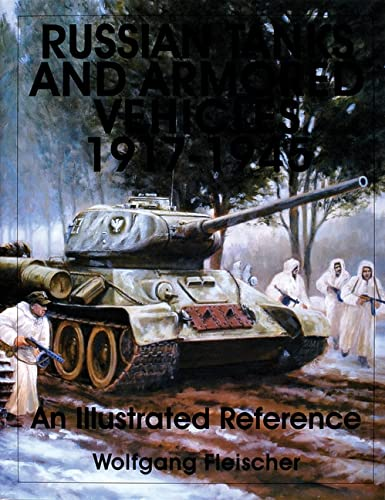 9780764309137: Russian Tanks and Armored Vehicles 1917-1945 an Illustrated Reference