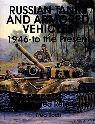 9780764309144: Russian Tanks and Armored Vehicles 1946 to the Present: An Illustrated Reference