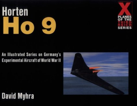 9780764309168: Horten Ho 9: A Photo History (X Planes of the Third Reich)