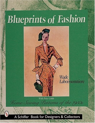 9780764309199: Blueprints of Fashion: Home Sewing Patterns of the 1950s
