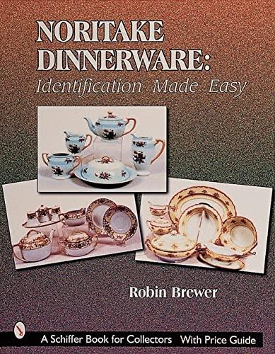 9780764309250: Noritake Dinnerware: Identification Made Easy (Schiffer Book for Collectors)