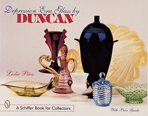 Depression Glass by Duncan (Schiffer Book for Collectors): Pina, Leslie