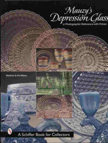 9780764309342: Mauzy's Depression Glass: A Photographic Reference With Prices (Schiffer Book for Collectors)