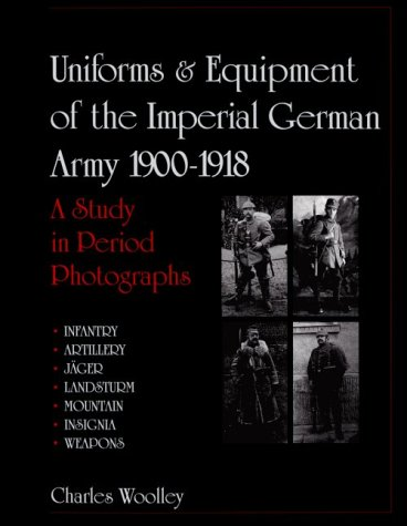 9780764309359: Uniforms & Equipment of the Imperial German Army 1900-1918: A Study in Period Photographs
