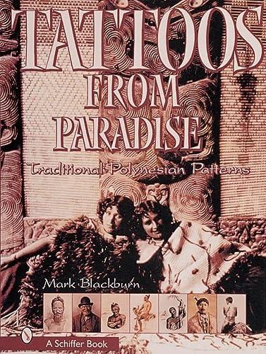 Tattoos from Paradise: Traditional Polynesian Patterns: Blackburn, Mark