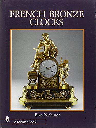 9780764309434: French Bronze Clocks, 1700-1830: A Study of the Figural Images : With a Directory of 1365 Documented Bronze Table Clocks
