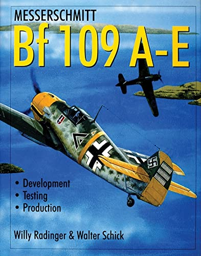 9780764309519: Messerschmitt Bf 109 A-E: Development/Testing/Production