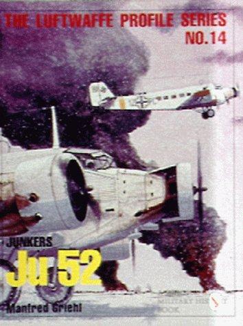 Junkers Ju 52 (Luftwaffe Profile Series, 14): Griehl, Manfred