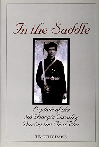 In the Saddle: Exploits of the 5th Georgia Cavalry During the Civil War