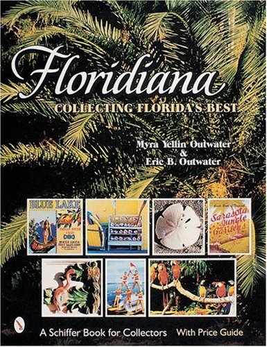 9780764309731: Floridiana: Collecting Florida's Best (A Schiffer book for collectors)