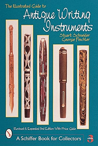 9780764309809: The Illustrated Guide to Antique Writing Instruments (Schiffer Book for Collectors (Paperback))