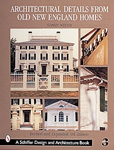 Architectural Details from Old New England Homes (Schiffer Book for Woodcarvers): Schuler, Stanley