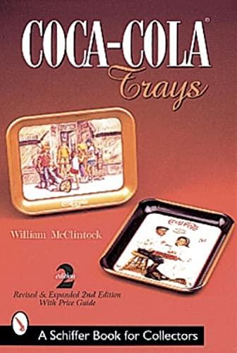 9780764309847: Coca-Cola Trays (Schiffer Book for Collectors)