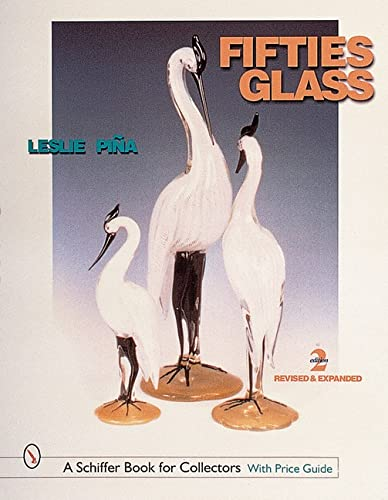 Fifties Glass (Schiffer Book for Collectors): Pina, Leslie A.
