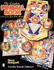 9780764310034: Pinball Machines: Everything You Wanted to Know