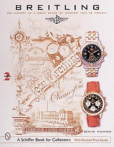 9780764310065: Breitling: The History of a Great Brand of Watches 1884 to the Present (Schiffer Book for Collectors)