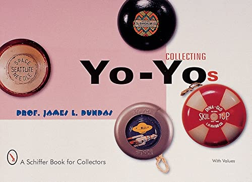 9780764310102: Collecting Yo-Yos (A Schiffer Book for Collectors)