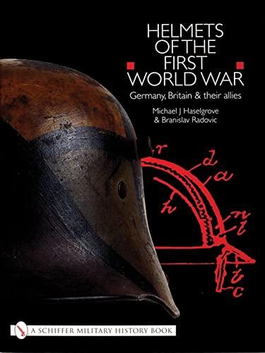 HELMETS OF THE FIRST WORLD WAR: Michael J Haselgrove and Branislav Radovic