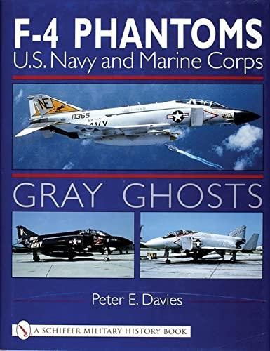 Gray Ghosts, U.S. Navy & Marine Corps F-4 Phantoms: U.S. Navy and Marine Corps F-4 Phantoms (...