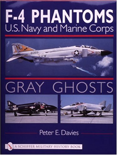 9780764310218: Gray Ghosts: US Navy and Marine Corps F4 Phantoms (Schiffer Military History Book)