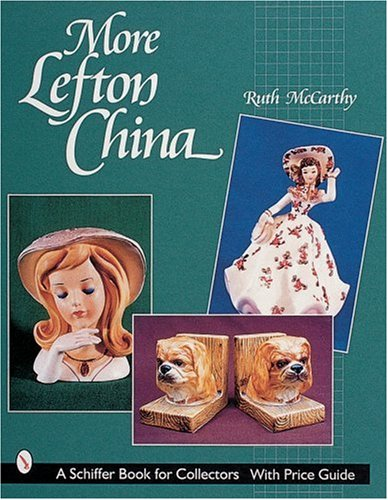 More Lefton China (Schiffer Book for Collectors with Price Guide): McCarthy, Ruth