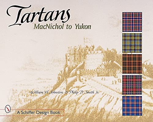 9780764310294: Tartans: Macnichol to Yukon (Schiffer Design Book)