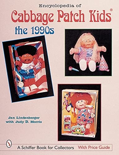 9780764310317: ENCYCLOPEDIA OF CABBAGE PATCH KIDS: The 1990s (Schiffer Book for Collectors with Price Guide)