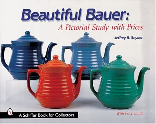 9780764310379: Beautiful Bauer: A Pictorial Study With Prices (A Schiffer Book for Collectors)