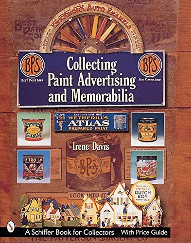Collecting Paint Advertising And Memorabilia (Schiffer Military History): Davis, Irene