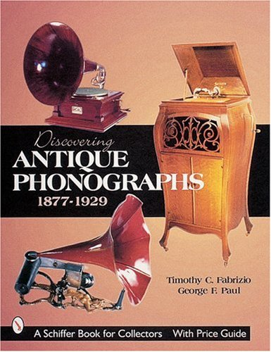 9780764310485: Discovering Antique Phonographs