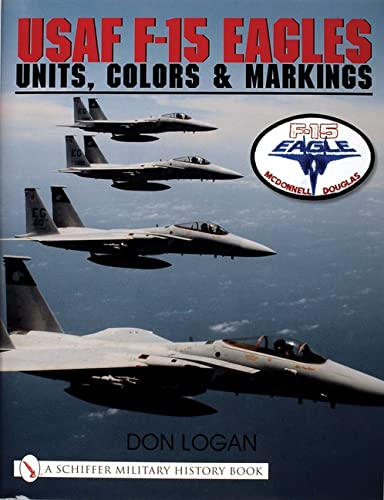 9780764310607: USAF F-15 Eagles: Units, Colors and Markings (Schiffer Military History)