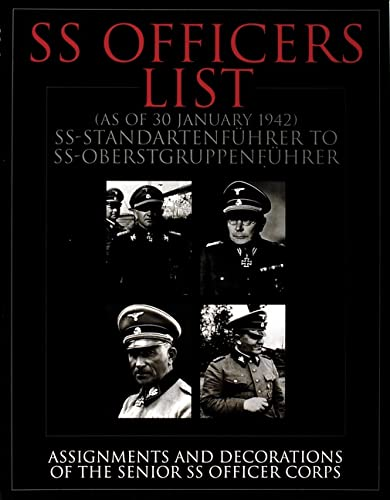 9780764310614: SS Officers List (as of January 1942): Assignments and Decorations of the Senior SS Officer Corps (Schiffer Military History)