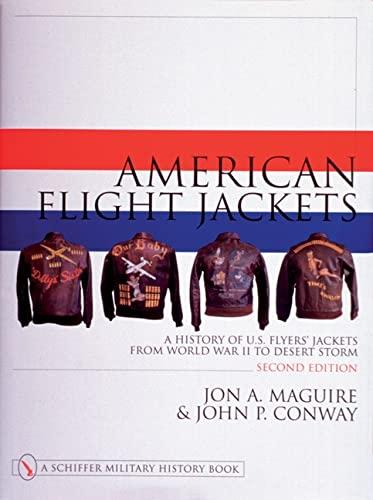 9780764310652: American Flight Jackets: A History of U.S. Flyers Jackets from World War II to Desert Storm