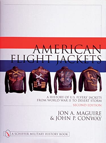 9780764310652: American Flight Jackets: A History of U.S. Flyers' Jackets from World War I to Desert Storm
