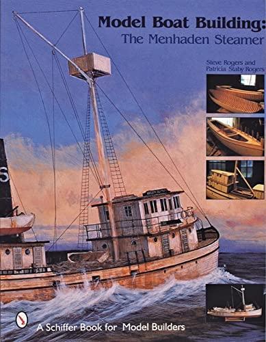 9780764310706: Model Boat Building: The Menhaden Steamer
