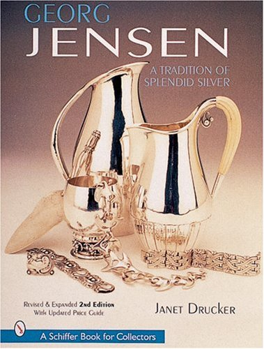 9780764310898: Georg Jensen: A Tradition of Splendid Silver (A Schiffer Book for Collectors)