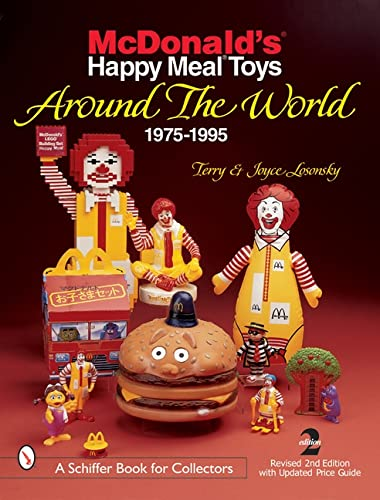 9780764310935: McDonald's Happy Meal Toys Around the World: 1975-1995 (A Schiffer Book for Collectors)