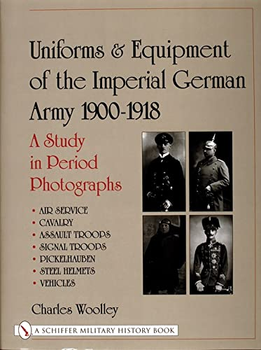 9780764311048: Uniforms & Equipment of the Imperial German Army 1900-1918 a Study in Period Photographs