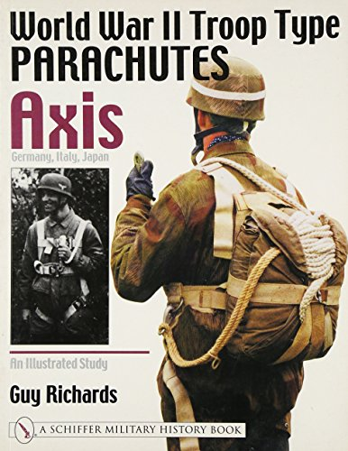 World War II Troop Type Parachutes Axis: Germany, Italy, Japan: An Illustrated Study (Schiffer ...