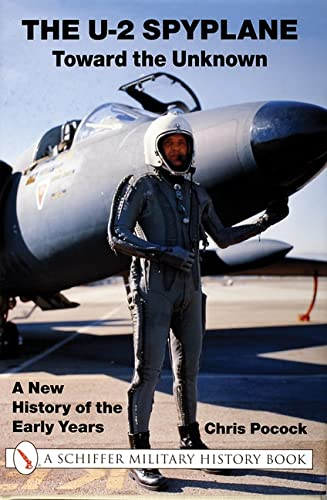 The U-2 Spyplane - Toward the Unknown: A New History of the Early Years: Pocock, Chris