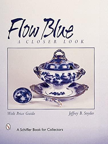Flow Blue: A Closer Look: Snyder, Jeffrey B.
