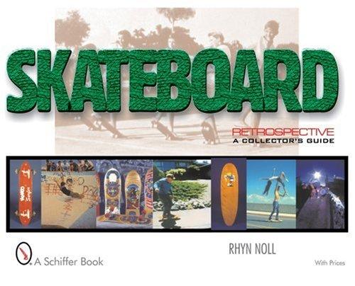 9780764311222: Skateboard Retrospective: A Collector's Guide