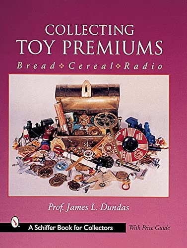 9780764311239: Collecting Toy Premiums: Bread - Cereal - Radio