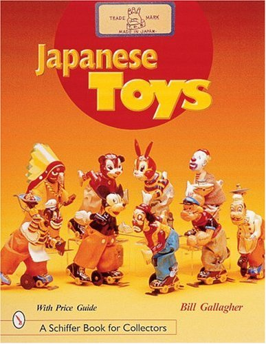 Japanese Toys: Amusing Playthings from the Past (A Schiffer Book for Collectors): Gallagher, ...