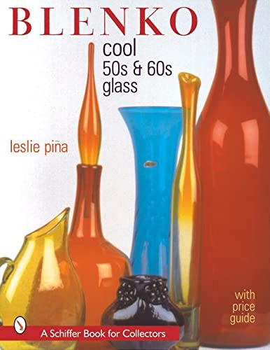 9780764311352: Blenko: Cool '50s & '60s Glass