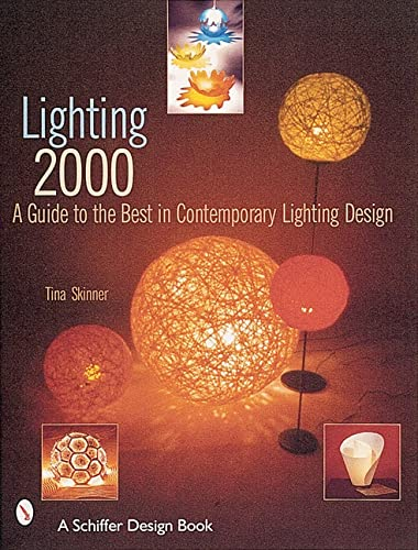 Lighting 2000: A Guide to the Best in Contemporary Lighting Design (Schiffer Design Book): Skinner,...