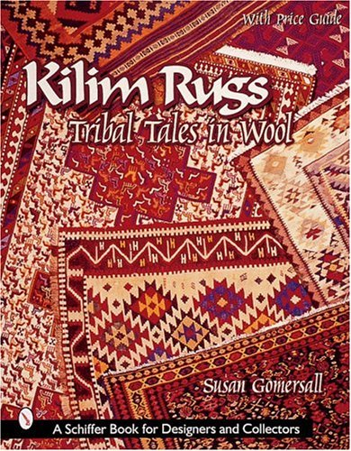 9780764311581: Kilim Rugs: Tribal Tales in Wool (Schiffer Book for Collectors)