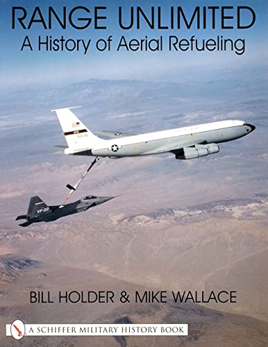 9780764311598: Range Unlimited: A History of Aerial Refueling